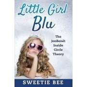 Little Girl Blu the JonBenet by Sweetie Bee