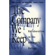 The Company We Keep by John E. Roueche