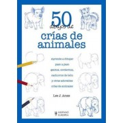 50 Dibujos de crias de animales / Draw 50 Baby Animals by Lee J. Ames