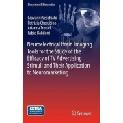 Neuroelectrical Brain Imaging Tools for the Study of the Efficacy of TV Advertising Stimuli and Their Application to Neuromarketing by Giovanni Vecchiato