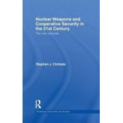 Nuclear Weapons and Cooperative Security in the 21st Century by Stephen J. Cimbala