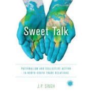 Sweet Talk: Paternalism and Collective Action in North-South Trade Relations