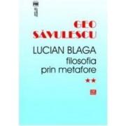 Lucian Blaga filosofia prin metafore - Geo Savulescu