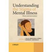 Understanding the Stigma of Mental Illness by Julio Arboleda-Florez