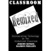 Classroom Remixed by Jeremy Rinkel