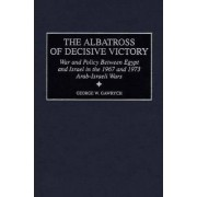 Albatross of Decisive Victory by George W. Gawrych