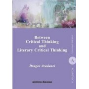 Between Critical Thinking and Literary Critical Thinking - Dragos Avadanei