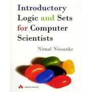 Introductory Logic and Sets for Computer Scientists by Nimal Nissanke