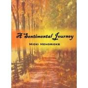 A Sentimental Journey by Micki Hendricks