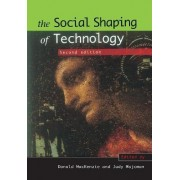 The Social Shaping of Technology by Donald MacKenzie