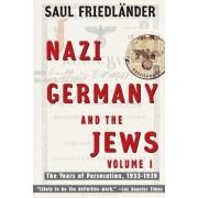 Nazi Germany and the Jews by Saul Friedlander