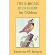 The Burgess Bird Book for Children by Thornton W. Burgess