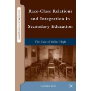 Race-Class Relations and Integration in Secondary Education by Caroline Eick