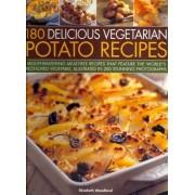 180 Delicious Vegetarian Potato Recipes by Elizabeth Young