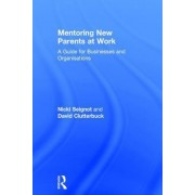 Mentoring New Parents at Work: A Practical Guide for Employees and Businesses