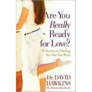 Are You Really Ready for Love? by David Hawkins