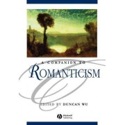 A Companion to Romanticism by Duncan Wu
