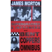 Supergrasses and Informers, Bent Coppers