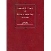 Political Dynamics of Constitutional Law by Louis Fisher