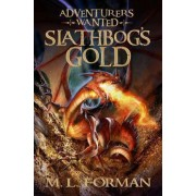 Slathbog's Gold by M L Forman