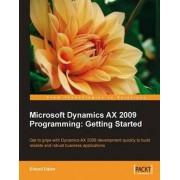 Microsoft Dynamics AX 2009 Programming by Erlend Dalen