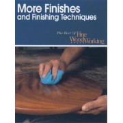 More Finishes and Finishing Techniques by Editors Of Fine Woodworking