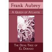 A Queen of Atlantis & The Devil-Tree of El Dorado by Frank Aubrey