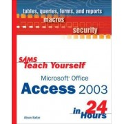 Sams Teach Yourself Microsoft Office Access 2003 in 24 Hours by Thomas Cronin