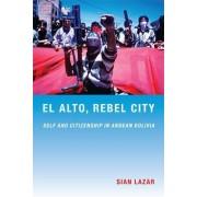 El Alto, Rebel City by Sian Lazar