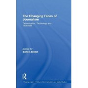 The Changing Faces of Journalism by Barbie Zelizer