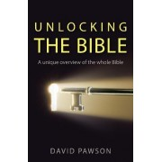 Unlocking the Bible by David Pawson