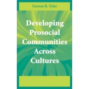 Developing Prosocial Communities Across Cultures by Forrest B. Tyler