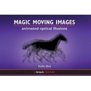 Magic Moving Images by Colin Ord