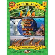 Habitats of the World/Habitats del Mundo: Spanish/English Bilingual Edition (We Both Read - Level 1 (Quality))