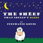 The Sheep That Couldn't Sleep by Stephanie Rouse