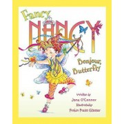 Fancy Nancy: Bonjour, Butterfly by Jane O'Connor