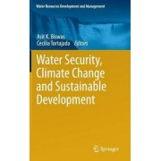 Water Security, Climate Change and Sustainable Development 2016 by Asit K. Biswas