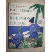 Paul Reboux Raconte Le Robinson Crusoe De Foe