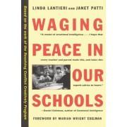 Waging Peace in Our Schools by Linda Lantieri