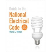 Guide to the National Electrical Code 2011 by Thomas L. Harman