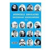 Stiintele educatiei. Dictionar Enciclopedic. Vol. II