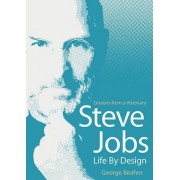 Steve Jobs - Life by Design by George Beahm