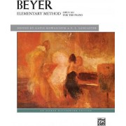 Elementary Method for the Piano, Op. 101 by Ferdinand Beyer