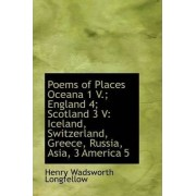 Poems of Places Oceana 1 V.; England 4; Scotland 3 V by Henry Wadsworth Longfellow