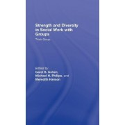 Strength and Diversity in Social Work with Groups by Carol S. Cohen