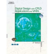 Digital Design with CPLD Applications and VHDL by Robert K. Dueck