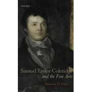 Samuel Taylor Coleridge and the Fine Arts by Morton D. Paley