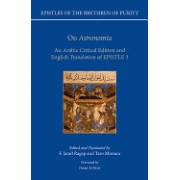 Epistles of the Brethren of Purity: On Astronomia: An Arabic Critical Edition and English Translation of Epistle 3