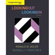 Cengage Advantage Books: Looking Out, Looking In by Ronald Adler
