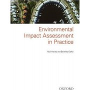 Environmental Impact Assessment in Practice by Nick Harvey